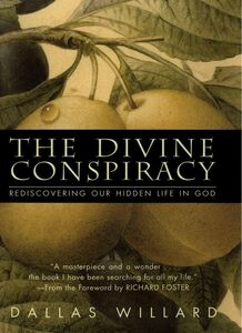 Foto Cover di The Divine Conspiracy, Ebook inglese di Dallas Willard, edito da HarperCollins