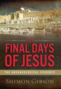 Foto Cover di The Final Days of Jesus, Ebook inglese di Shimon Gibson, edito da HarperCollins