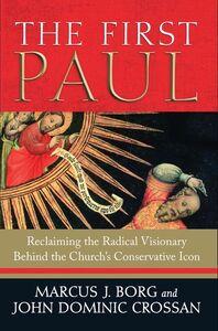 Foto Cover di The First Paul, Ebook inglese di Marcus J. Borg,John Dominic Crossan, edito da HarperCollins