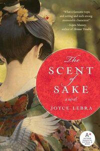 Foto Cover di The Scent of Sake, Ebook inglese di Joyce Lebra, edito da HarperCollins