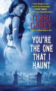 Foto Cover di You're the One That I Haunt, Ebook inglese di Terri Garey, edito da HarperCollins