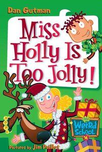 Foto Cover di Miss Holly Is Too Jolly!, Ebook inglese di Dan Gutman,Jim Paillot, edito da HarperCollins