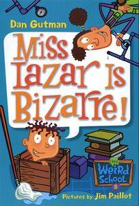 Foto Cover di Miss Lazar Is Bizarre!, Ebook inglese di Jim Paillot,Dan Gutman, edito da HarperCollins