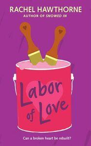 Foto Cover di Labor of Love, Ebook inglese di Rachel Hawthorne, edito da HarperCollins