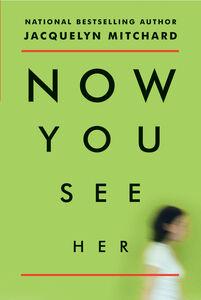 Foto Cover di Now You See Her, Ebook inglese di Jacquelyn Mitchard, edito da HarperCollins
