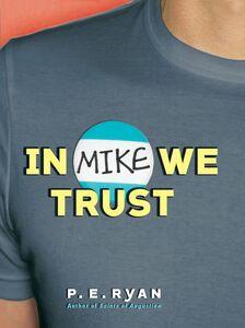Foto Cover di In Mike We Trust, Ebook inglese di P. E. Ryan, edito da HarperCollins