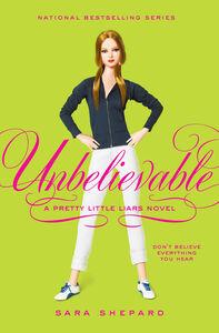 Foto Cover di Unbelievable, Ebook inglese di Sara Shepard, edito da HarperCollins