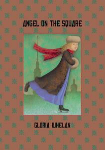 Foto Cover di Angel on the Square, Ebook inglese di Gloria Whelan, edito da HarperCollins