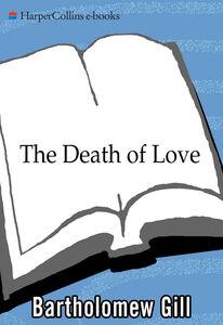 Foto Cover di The Death of Love, Ebook inglese di Bartholomew Gill, edito da HarperCollins