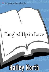 Foto Cover di Tangled Up in Love, Ebook inglese di Hailey North, edito da HarperCollins