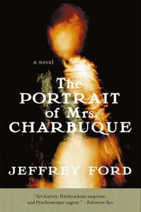 Foto Cover di The Portrait of Mrs. Charbuque, Ebook inglese di Jeffrey Ford, edito da HarperCollins