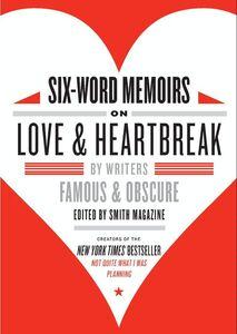 Foto Cover di Six-Word Memoirs on Love and Heartbreak, Ebook inglese di Rachel Fershleiser,Larry Smith, edito da HarperCollins