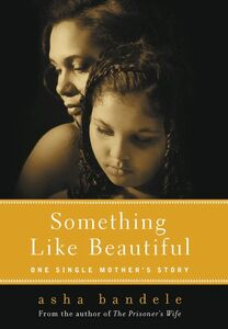 Foto Cover di Something Like Beautiful, Ebook inglese di asha bandele, edito da HarperCollins