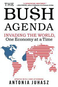 Foto Cover di The Bush Agenda, Ebook inglese di Antonia Juhasz, edito da HarperCollins