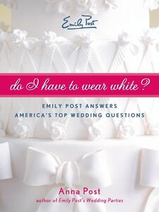 Foto Cover di Do I Have To Wear White?, Ebook inglese di Anna Post, edito da HarperCollins