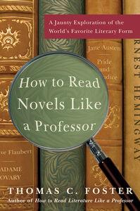 Foto Cover di How to Read Novels Like a Professor, Ebook inglese di Thomas C. Foster, edito da HarperCollins