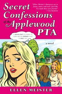 Foto Cover di Secret Confessions of the Applewood PTA, Ebook inglese di Ellen Meister, edito da HarperCollins