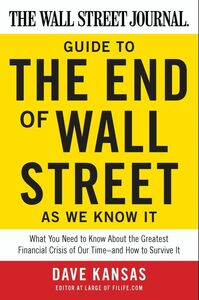 Foto Cover di The Wall Street Journal Guide to the End of Wall Street as We Know It, Ebook inglese di Dave Kansas, edito da HarperCollins