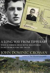 Foto Cover di A Long Way from Tipperary, Ebook inglese di John Dominic Crossan, edito da HarperCollins