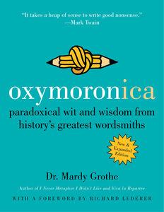 Foto Cover di Oxymoronica, Ebook inglese di Dr. Mardy Grothe, edito da HarperCollins