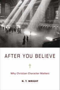 Foto Cover di After You Believe, Ebook inglese di N. T. Wright, edito da HarperCollins