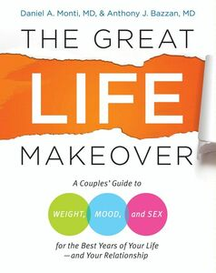 Foto Cover di The Great Life Makeover, Ebook inglese di Daniel Monti, M.D.,Anthony Bazzan, M.D., edito da HarperCollins