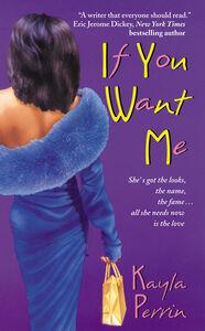 Foto Cover di If You Want Me, Ebook inglese di Kayla Perrin, edito da HarperCollins