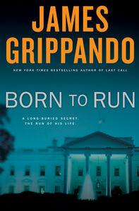 Foto Cover di Born to Run, Ebook inglese di James Grippando, edito da HarperCollins