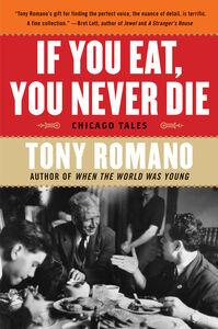 Foto Cover di If You Eat, You Never Die, Ebook inglese di Tony Romano, edito da HarperCollins