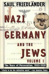 Nazi Germany and the Jews, Volume 1