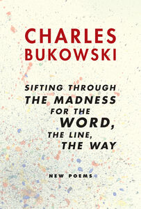 Foto Cover di sifting through the madness for the Word, the line, the way, Ebook inglese di Charles Bukowski, edito da HarperCollins