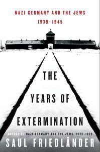 Foto Cover di The Years of Extermination, Ebook inglese di Saul Friedlander, edito da HarperCollins