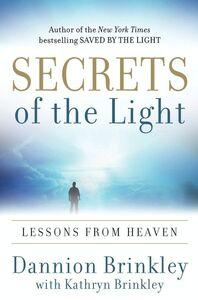 Foto Cover di Secrets of the Light, Ebook inglese di Dannion Brinkley,Kathryn Brinkley, edito da HarperCollins
