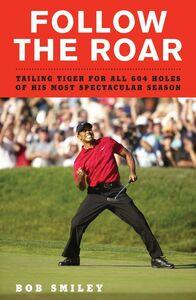 Foto Cover di Follow the Roar, Ebook inglese di Bob Smiley, edito da HarperCollins
