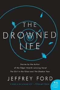 Foto Cover di The Drowned Life, Ebook inglese di Jeffrey Ford, edito da HarperCollins