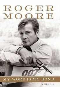 Foto Cover di My Word is My Bond, Ebook inglese di Sir Roger Moore, edito da HarperCollins