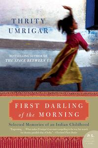 Foto Cover di First Darling of the Morning, Ebook inglese di Thrity Umrigar, edito da HarperCollins