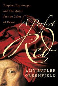 Foto Cover di A Perfect Red, Ebook inglese di Amy Butler Greenfield, edito da HarperCollins