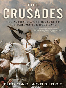 Foto Cover di The Crusades, Ebook inglese di Thomas Asbridge, edito da HarperCollins