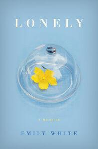 Foto Cover di Lonely, Ebook inglese di Emily White, edito da HarperCollins