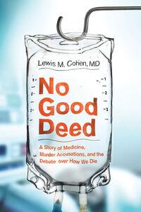 Foto Cover di No Good Deed, Ebook inglese di Lewis Mitchell Cohen, M.D., edito da HarperCollins