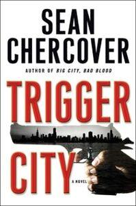 Foto Cover di Trigger City, Ebook inglese di Sean Chercover, edito da HarperCollins
