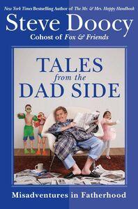 Foto Cover di Tales from the Dad Side, Ebook inglese di Steve Doocy, edito da HarperCollins