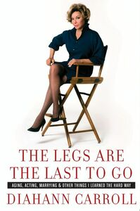 Foto Cover di The Legs Are the Last to Go, Ebook inglese di Diahann Carroll, edito da HarperCollins