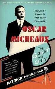 Foto Cover di Oscar Micheaux: The Great and Only, Ebook inglese di Patrick McGilligan, edito da HarperCollins