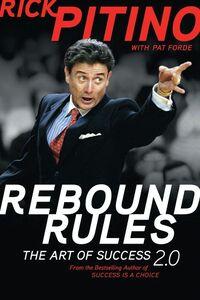 Foto Cover di Rebound Rules, Ebook inglese di Pat Forde,Rick Pitino, edito da HarperCollins