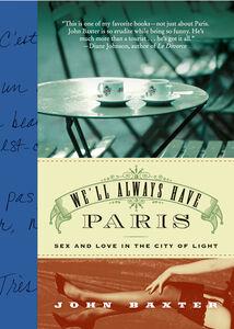 Foto Cover di We'll Always Have Paris, Ebook inglese di John Baxter, edito da HarperCollins
