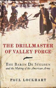 Foto Cover di The Drillmaster of Valley Forge, Ebook inglese di Paul Lockhart, edito da HarperCollins