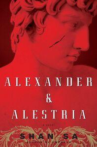 Foto Cover di Alexander and Alestria, Ebook inglese di Shan Sa, edito da HarperCollins