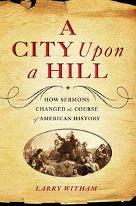 Foto Cover di A City Upon a Hill, Ebook inglese di Larry Witham, edito da HarperCollins